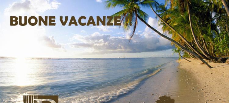 Ferie estate 2016 – Siamo chiusi fino al 28 agosto – Buone Vacanze!!